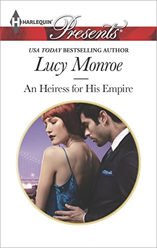 Lucy Monroe - An Heiress for His Empire
