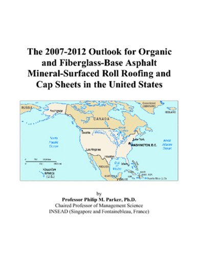 The 2007-2012 Outlook for Organic and Fiberglass-Base Asphalt Mineral-Surfaced Roll Roofing and Cap Sheets in the United States