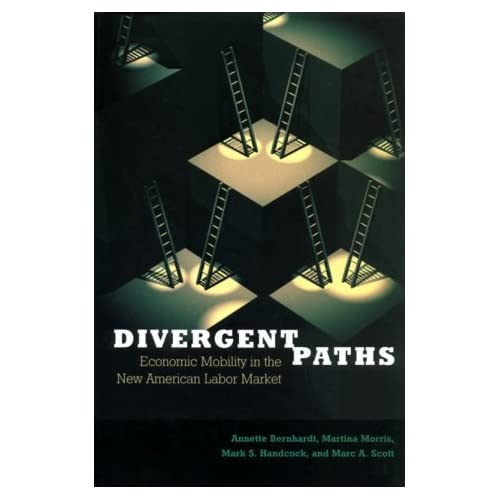 Divergent-Paths-Economic-Mobility-in-the-New-American-Labor-Market-Bernhardt-A