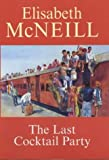 img - for The Last Cocktail Party by Elisabeth McNeill (2002-02-22) book / textbook / text book