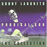 Prodigal Son-The Collection ~ Sonny Landreth
