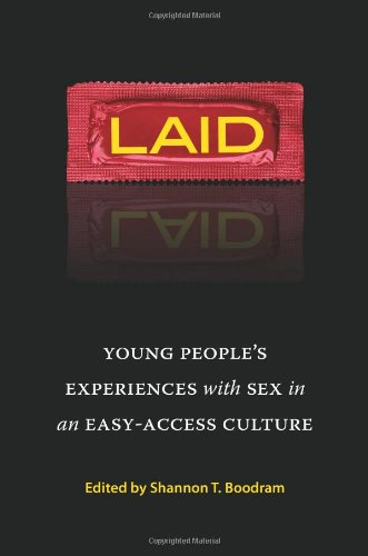 Laid: Young People's Experiences with Sex in an...