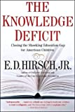 img - for The Knowledge Deficit (text only) by E. D. Hirsch Professor of English book / textbook / text book