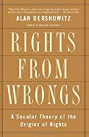 Rights from Wrongs: A Secular Theory of the Origins of Rights