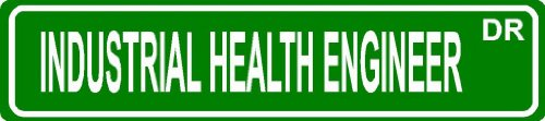 "Industrial Health Engineer Green 4"" X 18"" Occupation Job Novelty Aluminum Street Sign For Indoor Or Outdoor Décor Long Term Use."
