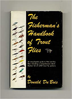 The Fisherman's Handbook of Trout Flies, Du Bois, Donald