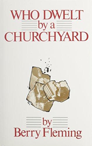 Who Dwelt by a Churchyard