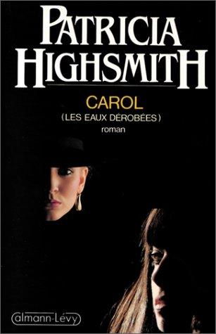Patricia Highsmith - Carol (Les Eaux dérobées)