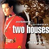 Paul Gross and David Keeley Two Houses