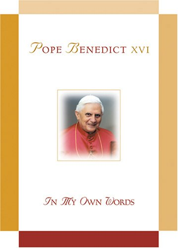 Pope Benedict XVI: In My Own Words, Daniel T. Michaels