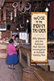 img - for The Case of the Indian Trader: Billy Malone and the National Park Service Investigation at Hubbell Trading Post book / textbook / text book