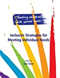 Sue Soan Teaching Children with Special Needs: Inclusive Strategies for Meeting Individual Needs