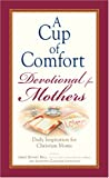 img - for A Cup of Comfort Devotional for Mothers: Daily Inspiration for Christian Moms book / textbook / text book