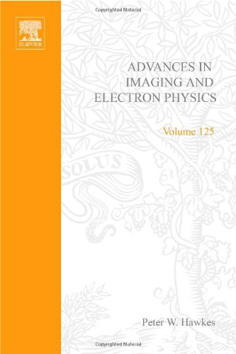 Advances in Imaging and Electron Physics, Volume 125
