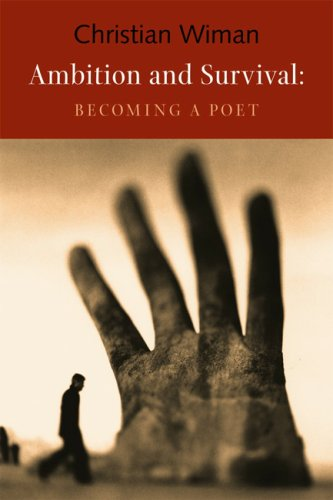 Ambition and Survival: Becoming a Poet, CHRISTIAN WIMAN