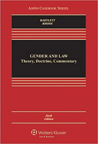 Gender & Law: Theory Doctrine & Commentary, Sixth Edition (Aspen Casebooks)