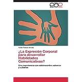 ¿La Expresión Corporal para desarrollar Habilidades Comunicativas?: Una experiencia con adolescentes cubanos y...