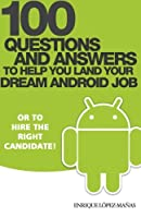 100 Questions and Answers to help you land your Dream Android Job Front Cover