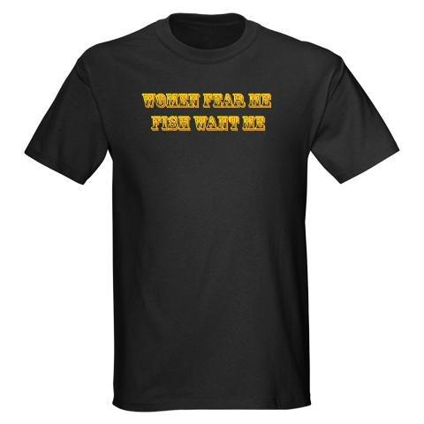 Women Want Me, Fish Fear Me T-Shirt