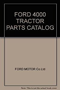 Ford 4000 Tractor Parts Catalog Ford Motor