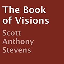 The Book of Visions (       UNABRIDGED) by Scott Anthony Stevens Narrated by Jen Watson