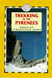 img - for Trekking in the Pyrenees (Trailblazer Trekking Guides) by Douglas Streatfield-James (1998-09-02) book / textbook / text book