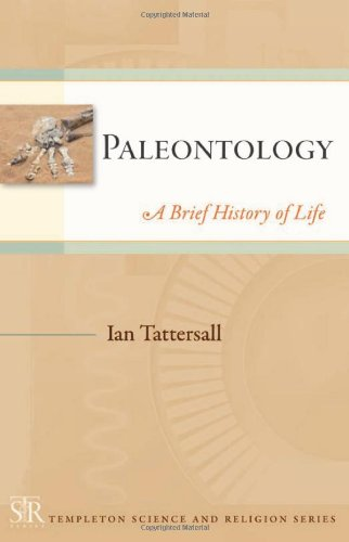 Paleontology: A Brief History of Life (Templeton Science...