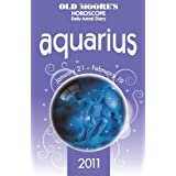 Old Moore Horoscopes and Daily Astral Diaries 2011 Aquarius (Old Moore's Horoscope & Astral Diary: Aquarius)by Francis Moore