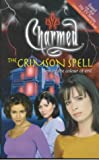 Constance M. Burge The Crimson Spell: Beware the Colour of Evil (Charmed)