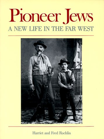 Image for Pioneer Jews: A New Life in the Far West