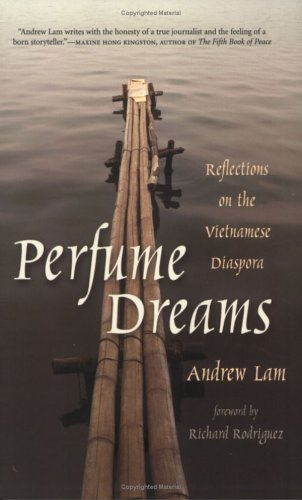 Perfume Dreams: Reflections on the Vietnamese Diaspora, Andrew Lam