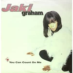Jaki Graham - You Can Count On Me
