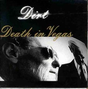 Dirt - Death in Vegas
