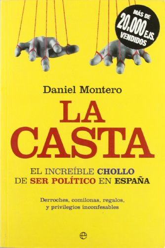 La Casta - El Increible Chollo De Ser Político En España