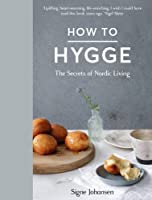How to Hygge: The Secrets of Nordic Living from Bluebird