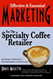 Effective & Essential Marketing for the Specialty Coffee Retailer