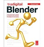 img - for Tradigital Blender: A CG Animator's Guide to Applying the Classic Principles of Animation (Paperback) - Common book / textbook / text book