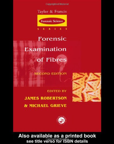 Forensic Examination Of Fibres, Second Edition (International Forensic Science And Investigation)