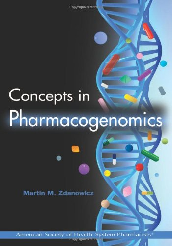 Concepts in Pharmacogenomics (Zdanowicz, Concepts in...