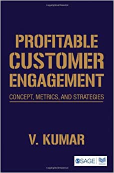 Profitable Customer Engagement: Concept, Metrics And Strategies