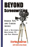 Beyond screenwriting: Insider Tips and Career Advice From a Successful Hollywood TV and Film Writer