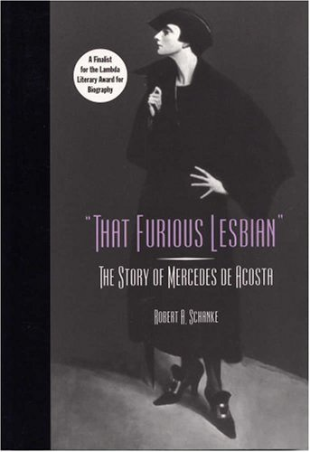That Furious Lesbian: The Story of Mercedes de Acosta (Theater in the Americas)