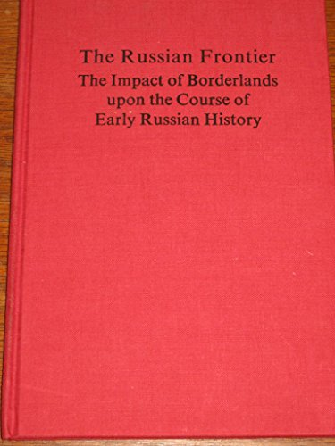 Russian Front: The Impact of Borderlands Upon the Course of Early Russian History