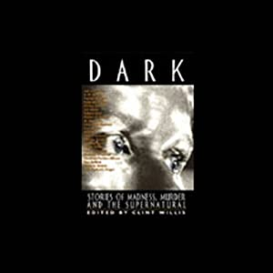 Dark: Stories of Madness, Murder and the Supernatural (Unabridged Selections) | [Edgar Allan Poe, Rudyard Kipling, Robert Frost]