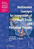 img - for Multimodal Concepts for Integration of Cytotoxic Drugs (Medical Radiology / Radiation Oncology) book / textbook / text book