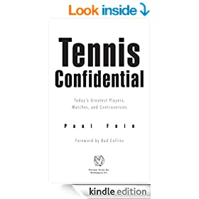 Tennis Confidential: Today's Greatest Players, Matches, and Controversies: Today's Greatest Players, Matches, Controv