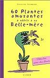 echange, troc Antoine Isambert - 60 plantes amusantes à offrir à sa belle-mère