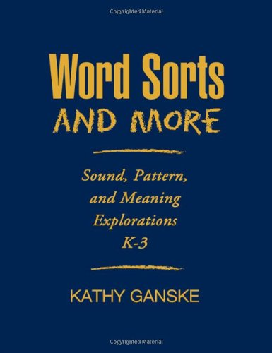 Word Sorts and More: Sound, Pattern, and Meaning...