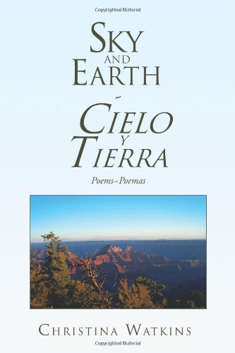 Cielo Y Tierra/ Sky and Earth: Poems Poemas