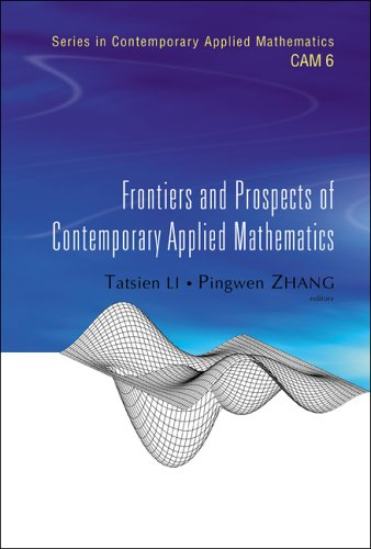 Frontiers and Prospects of Contemporary Applied Mathematics (Series in Contemporary Applied Mathematics)